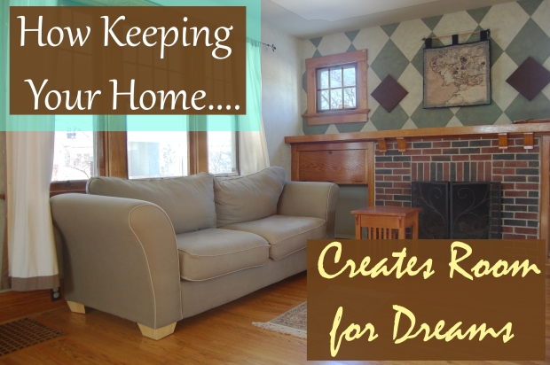 2015-11-20 Keeping Your Home Makes Space for Dreams