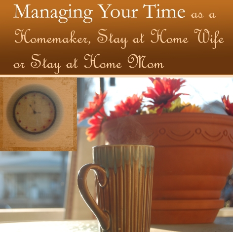 2015-01-22 Mastering Your Time as a Homemaker