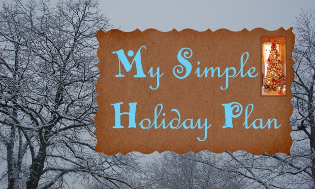2016-11-20 My Simple Holiday Plan.jpg