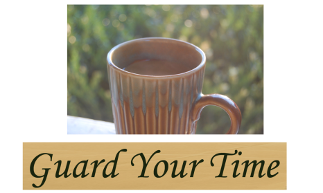 2018-02-12 Guard Your Time
